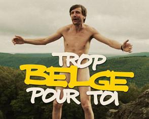 Trop belge pour toi